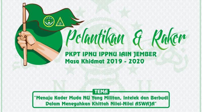 Pelantikan dan Raker PKPT IPNU IPPNU IAIN Jember 2019-2020