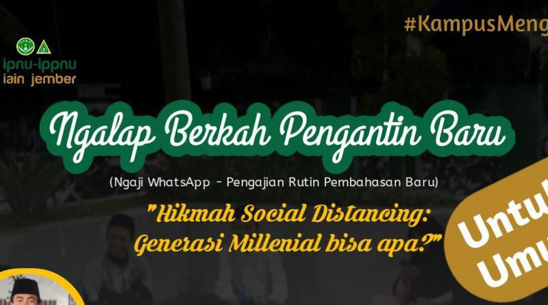 Kampus Mengaji: Hikmah Social Distancing: Generasi Millenial Bisa Apa?
